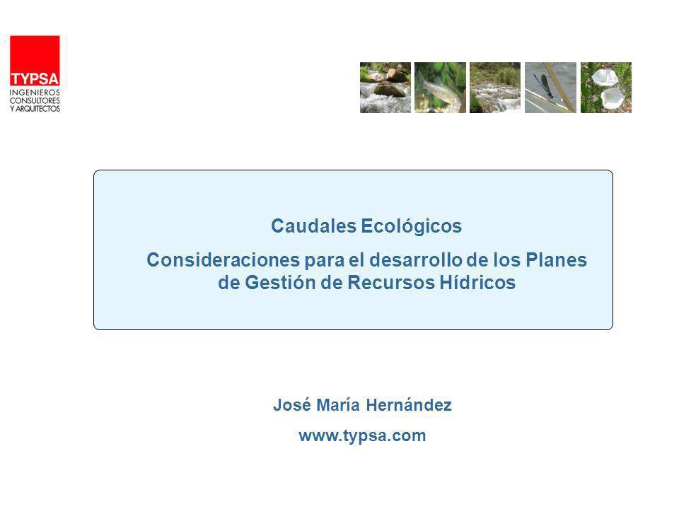 Caudales Ecológicos Consideraciones para el desarrollo de los Planes de Gestión de Recursos Hídricos.
