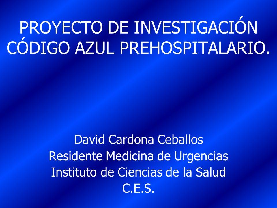 PROYECTO DE INVESTIGACIÓN CÓDIGO AZUL PREHOSPITALARIO.