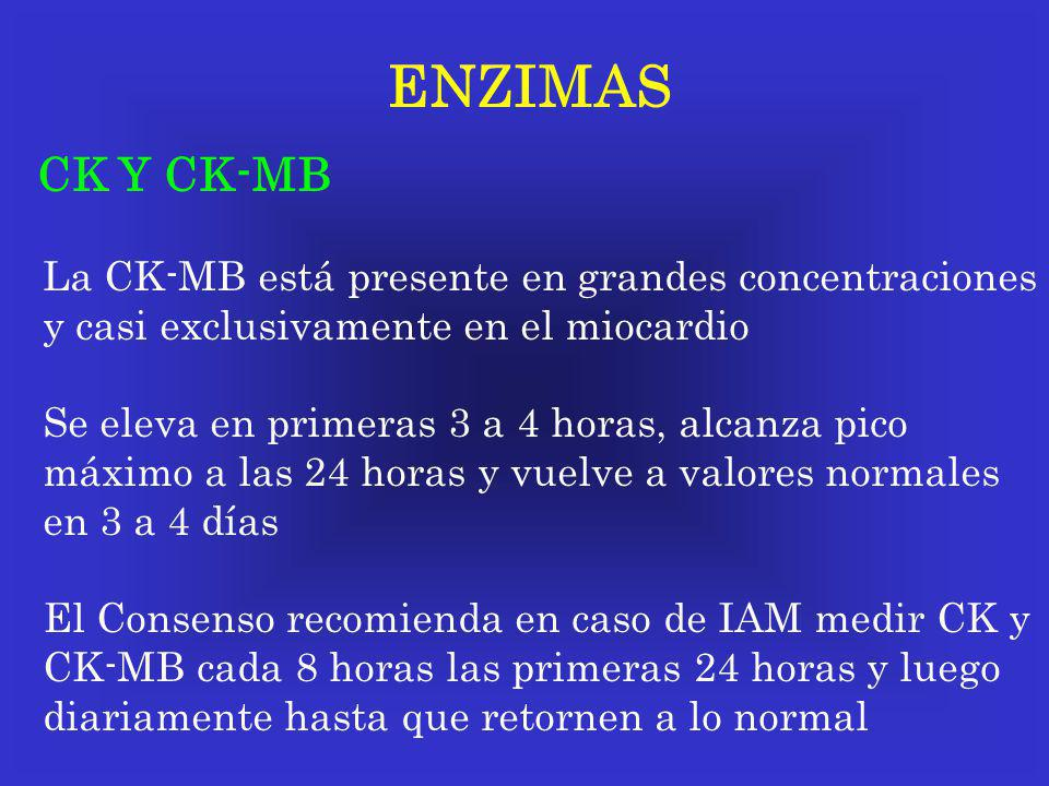 ENZIMAS CK Y CK-MB La CK-MB está presente en grandes concentraciones