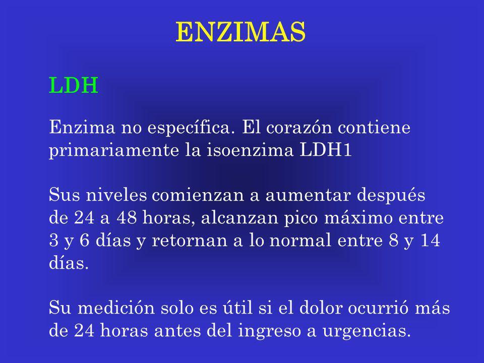 ENZIMAS LDH Enzima no específica. El corazón contiene