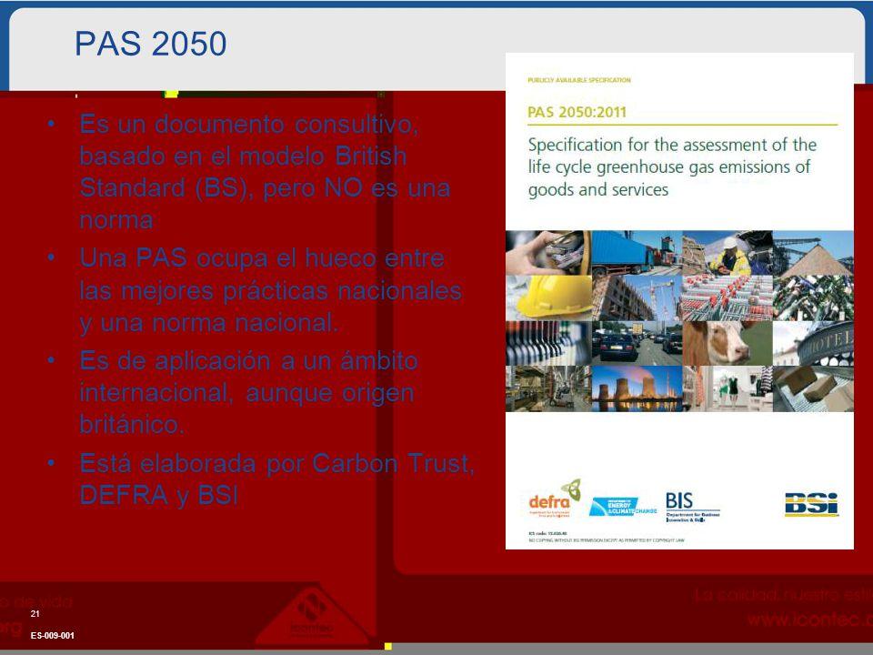PAS 2050 Es un documento consultivo, basado en el modelo British Standard (BS), pero NO es una norma.