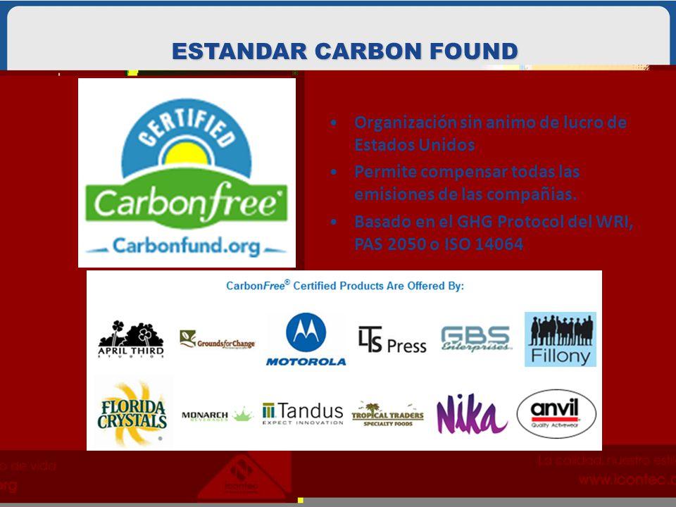 ESTANDAR CARBON FOUND Organización sin animo de lucro de Estados Unidos. Permite compensar todas las emisiones de las compañias.