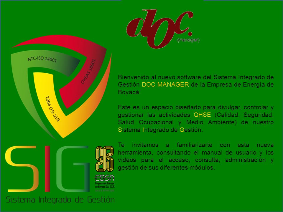Bienvenido al nuevo software del Sistema Integrado de Gestión DOC MANAGER de la Empresa de Energía de Boyacá.