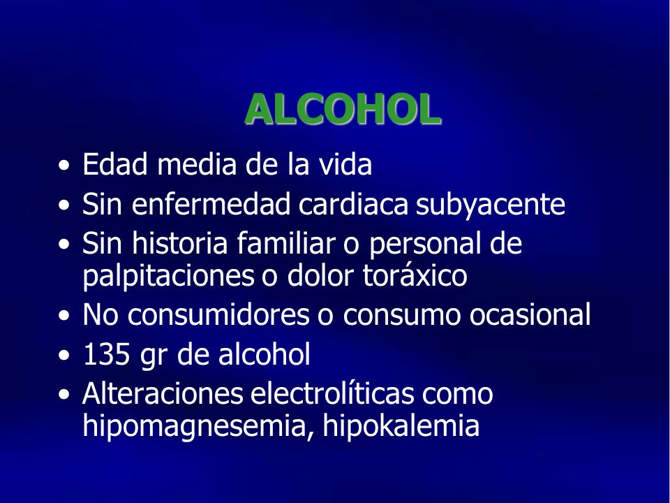 ALCOHOL Edad media de la vida Sin enfermedad cardiaca subyacente