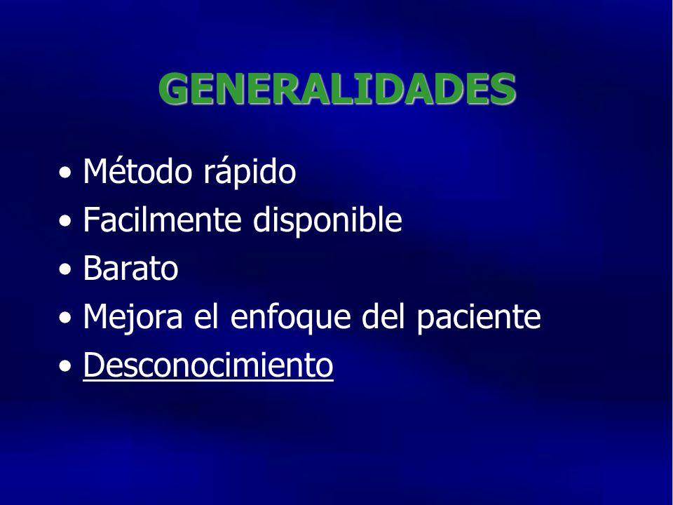 GENERALIDADES Método rápido Facilmente disponible Barato