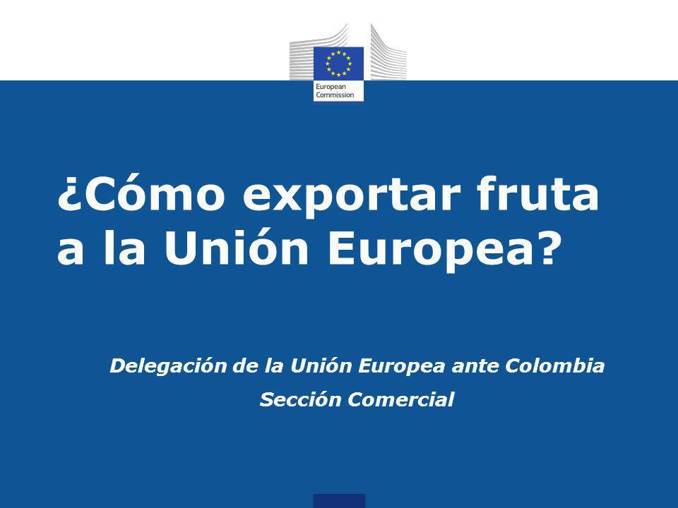 ¿Cómo exportar fruta a la Unión Europea