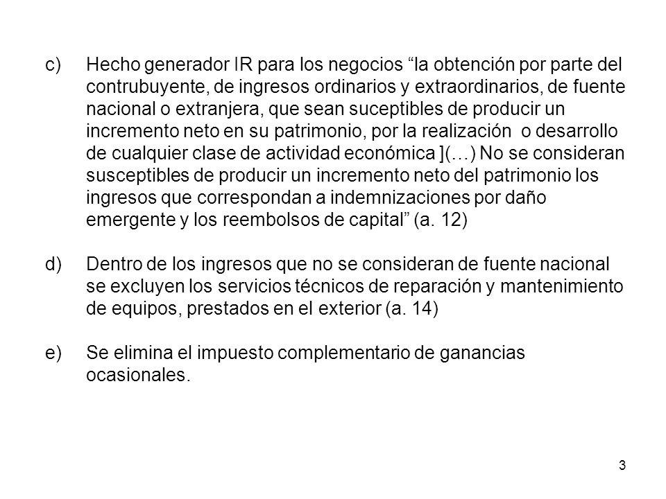 c). Hecho generador IR para los negocios la obtención por parte del