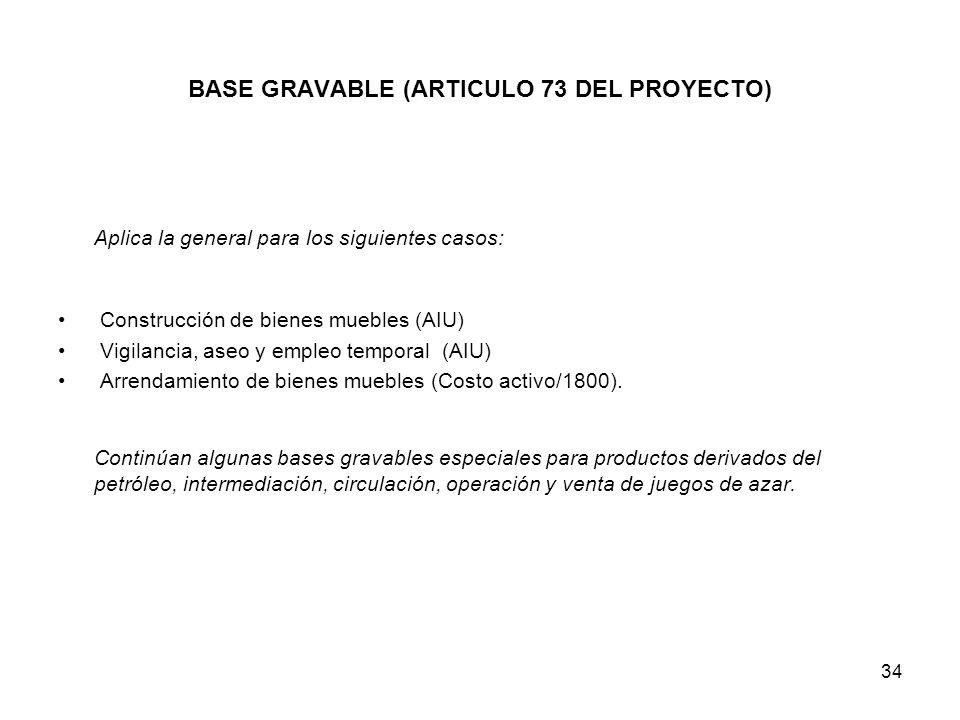 BASE GRAVABLE (ARTICULO 73 DEL PROYECTO)