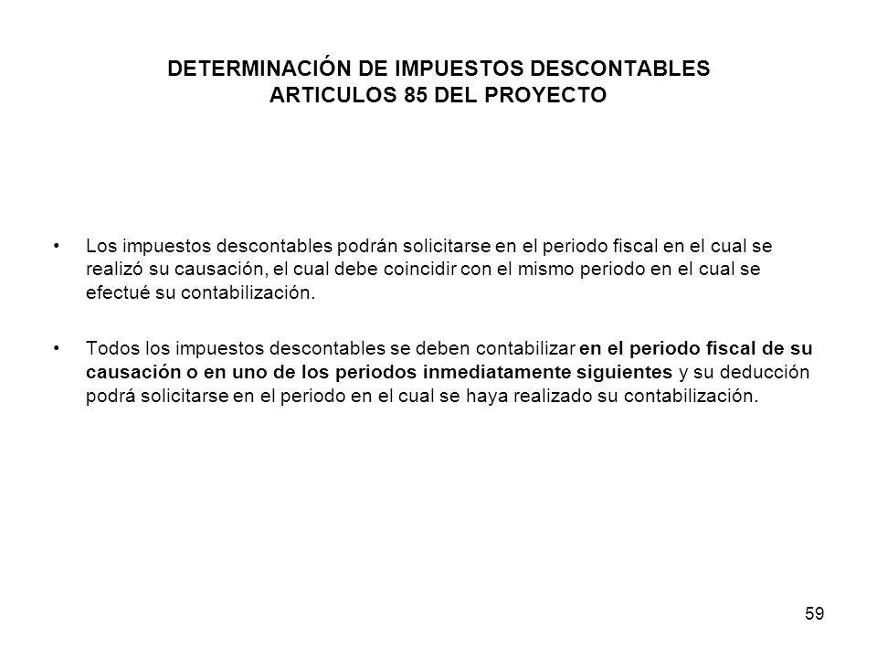 DETERMINACIÓN DE IMPUESTOS DESCONTABLES ARTICULOS 85 DEL PROYECTO