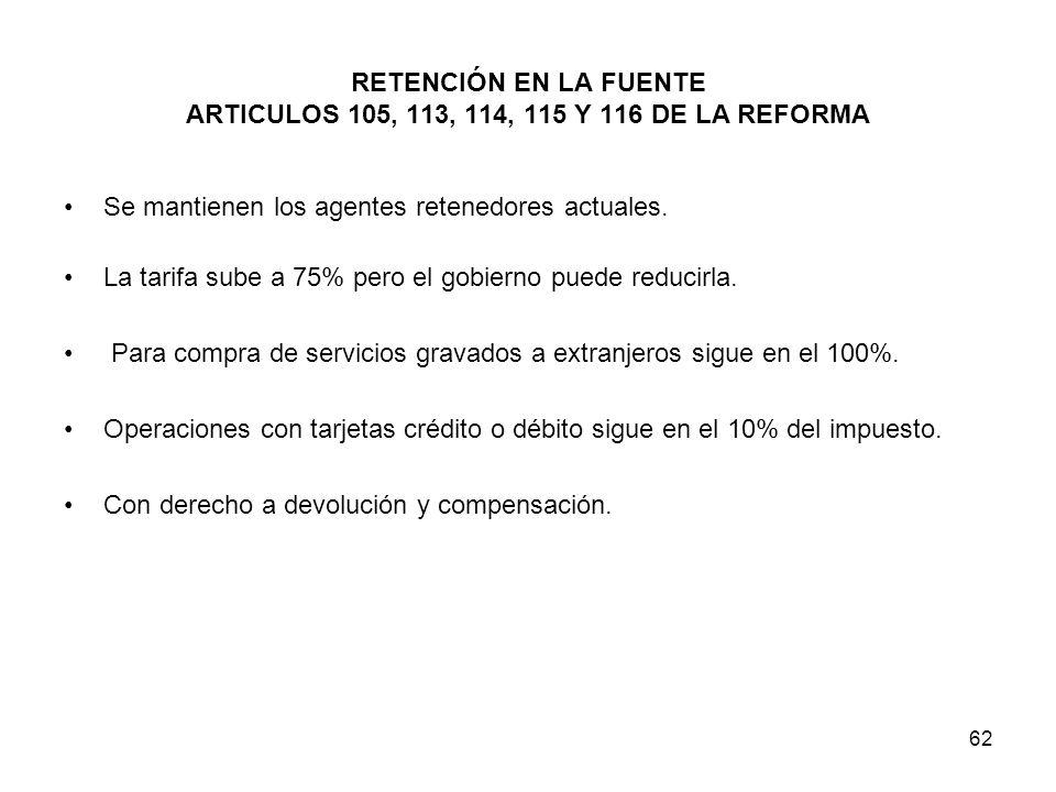 RETENCIÓN EN LA FUENTE ARTICULOS 105, 113, 114, 115 Y 116 DE LA REFORMA