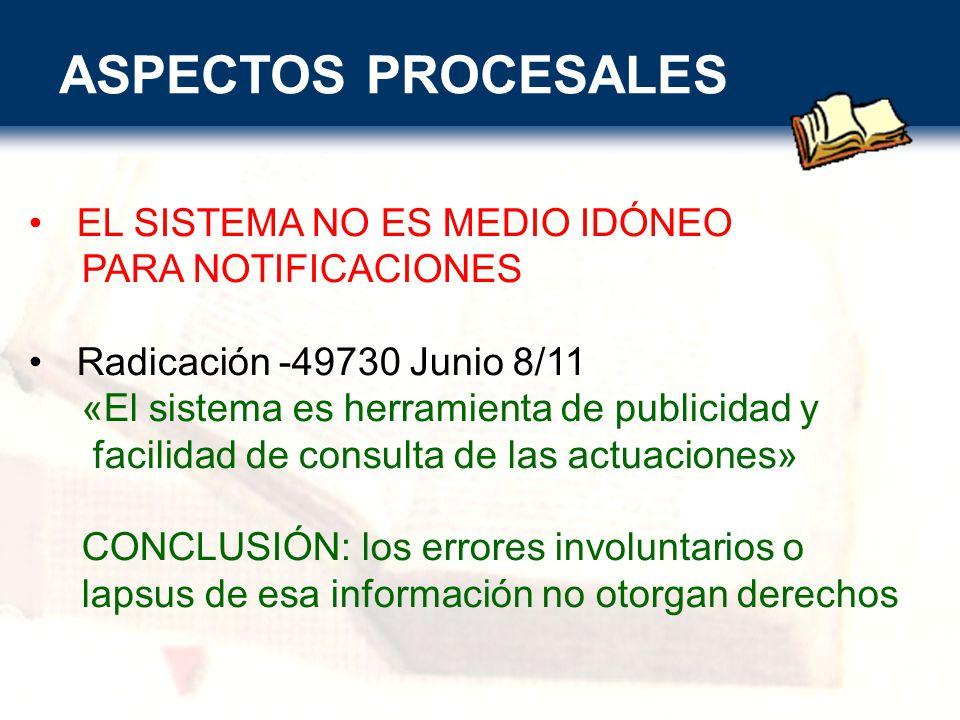 ASPECTOS PROCESALES EL SISTEMA NO ES MEDIO IDÓNEO PARA NOTIFICACIONES
