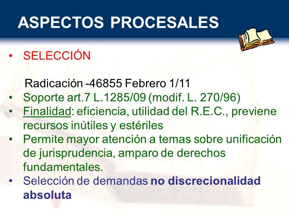 ASPECTOS PROCESALES SELECCIÓN Radicación -46855 Febrero 1/11