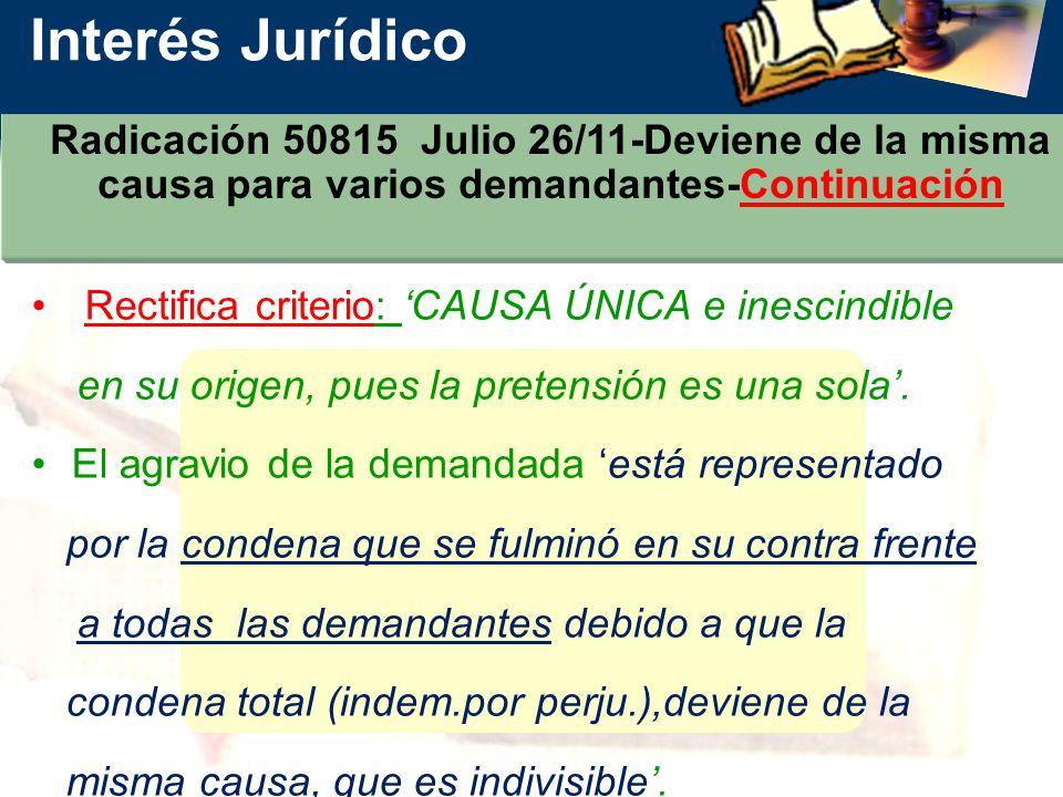 Interés Jurídico Radicación 50815 Julio 26/11-Deviene de la misma