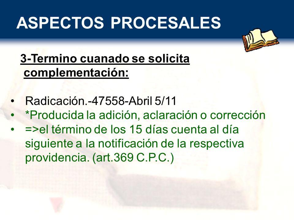 ASPECTOS PROCESALES 3-Termino cuanado se solicita complementación: