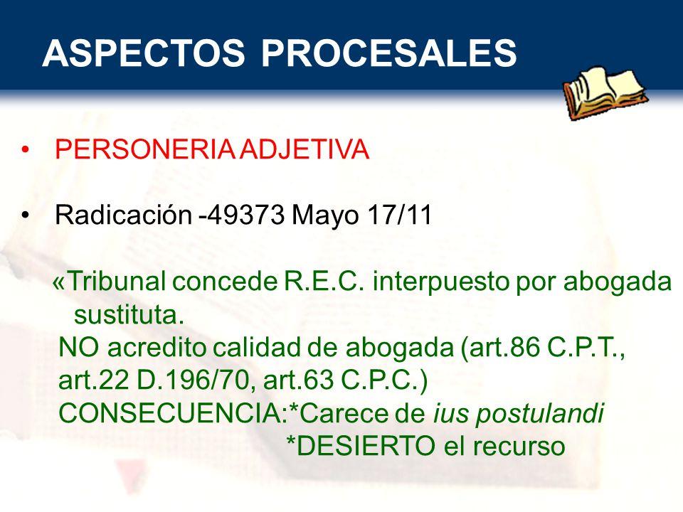 ASPECTOS PROCESALES PERSONERIA ADJETIVA Radicación -49373 Mayo 17/11