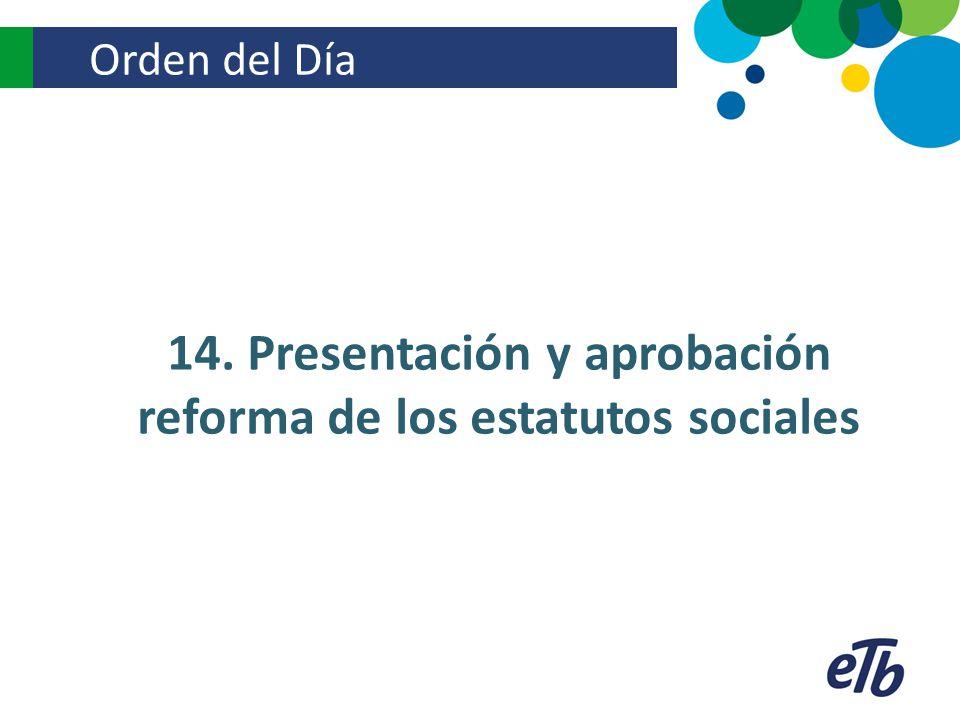 14. Presentación y aprobación reforma de los estatutos sociales