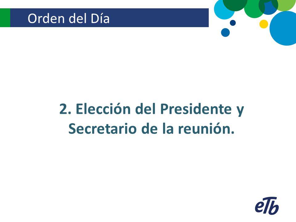 2. Elección del Presidente y Secretario de la reunión.