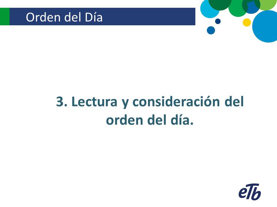 3. Lectura y consideración del orden del día.