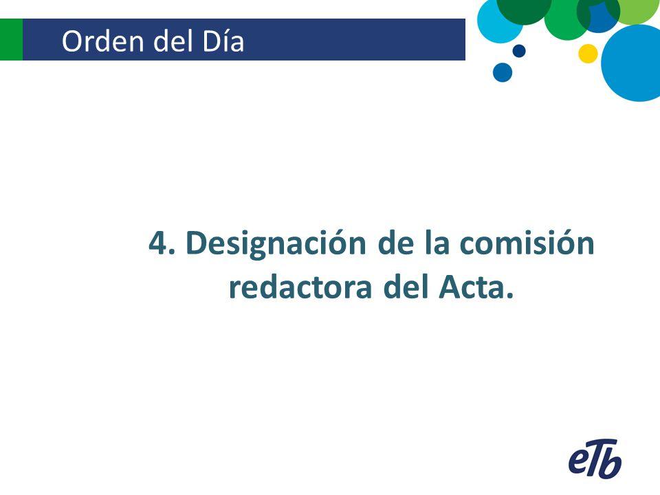 4. Designación de la comisión redactora del Acta.