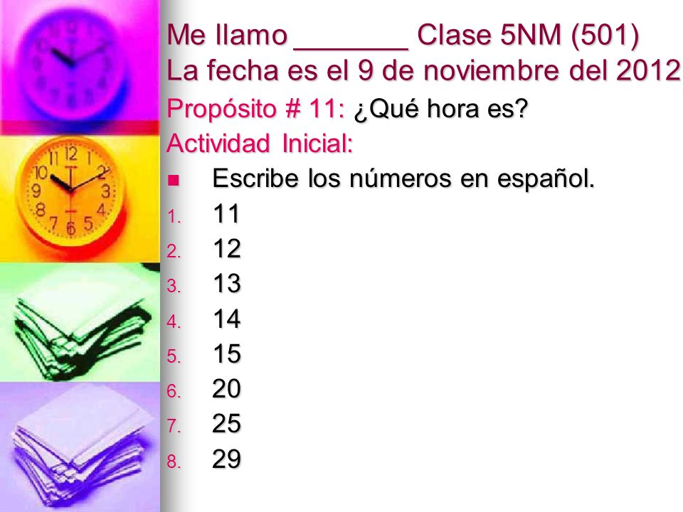 Me llamo _______ Clase 5NM (501) La fecha es el 9 de noviembre del 2012