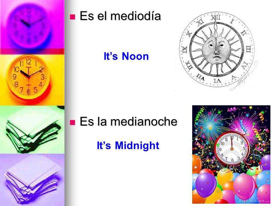 Es el mediodía Es la medianoche It's Noon It's Midnight