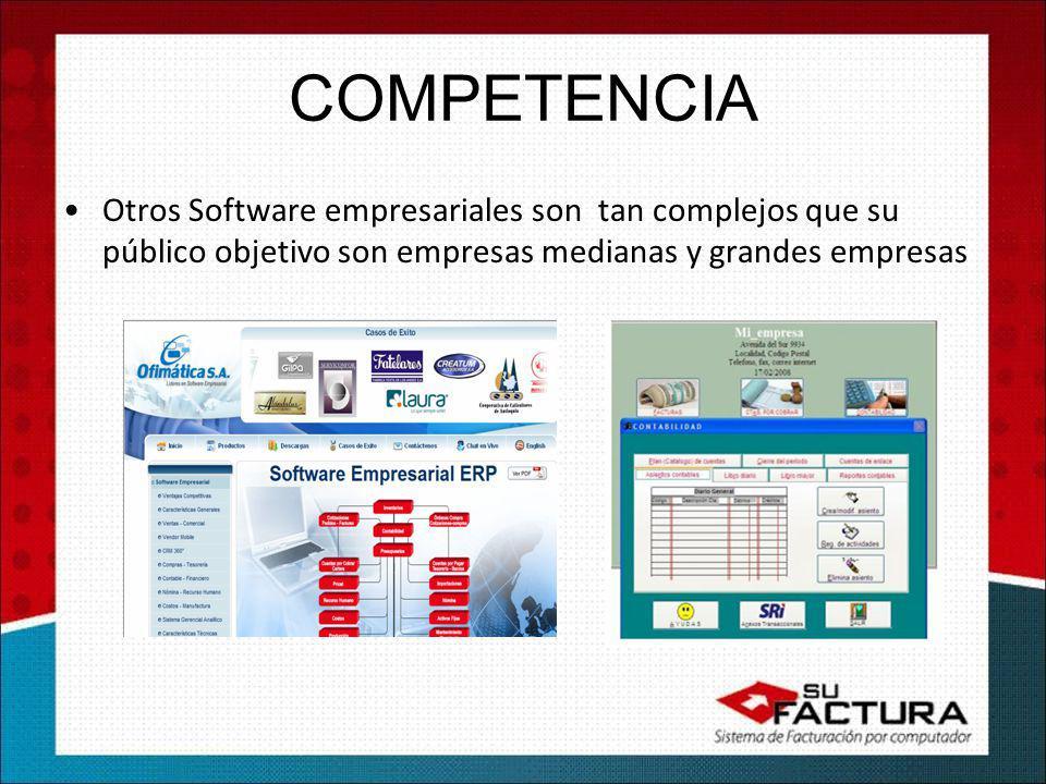 COMPETENCIA Otros Software empresariales son tan complejos que su público objetivo son empresas medianas y grandes empresas.
