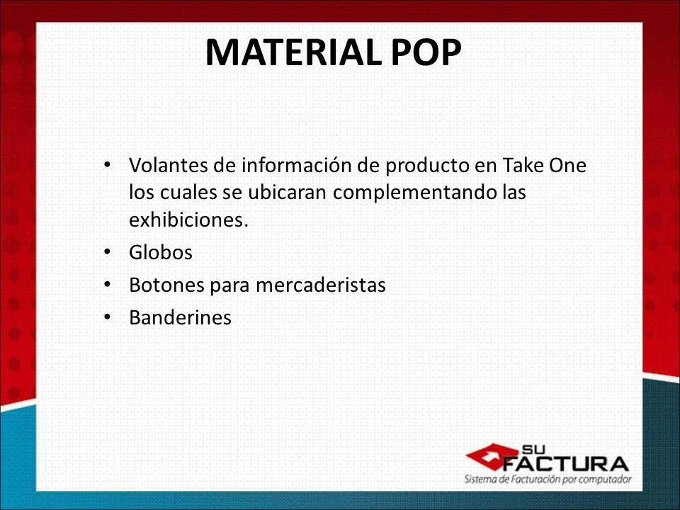 MATERIAL POP Volantes de información de producto en Take One los cuales se ubicaran complementando las exhibiciones.