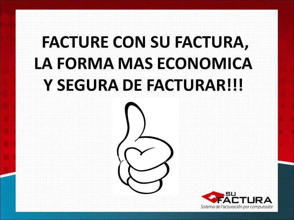 FACTURE CON SU FACTURA, LA FORMA MAS ECONOMICA Y SEGURA DE FACTURAR!!!