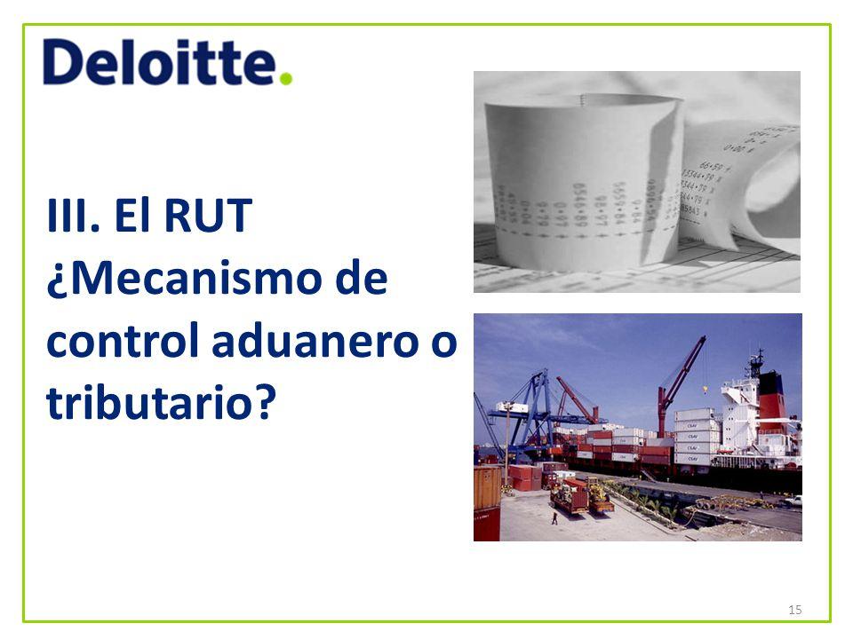 III. El RUT ¿Mecanismo de control aduanero o tributario
