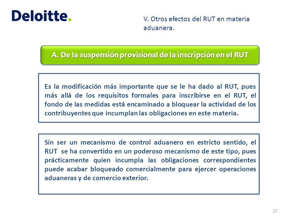 A. De la suspensión provisional de la inscripción en el RUT