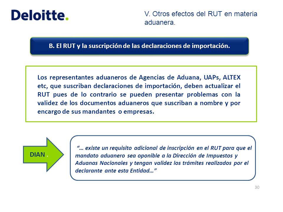 B. El RUT y la suscripción de las declaraciones de importación.