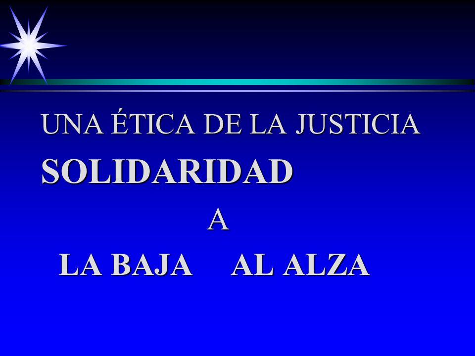 UNA ÉTICA DE LA JUSTICIA