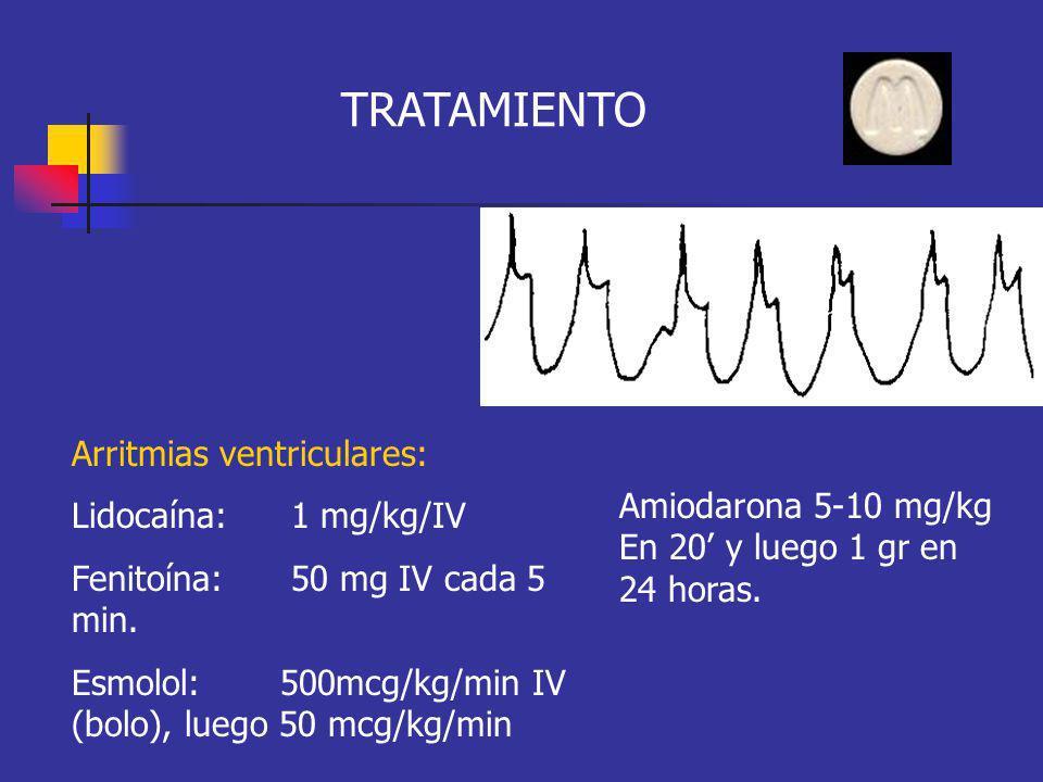 TRATAMIENTO Arritmias ventriculares: Lidocaína: 1 mg/kg/IV