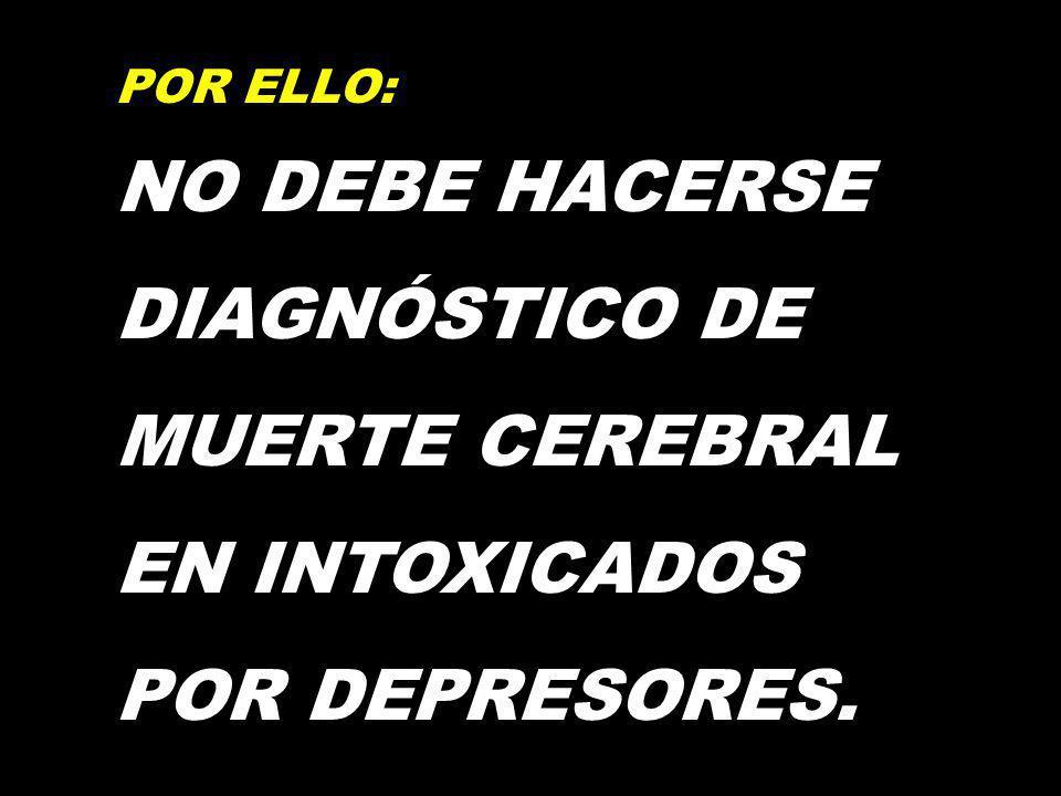 EN INTOXICADOS POR DEPRESORES.
