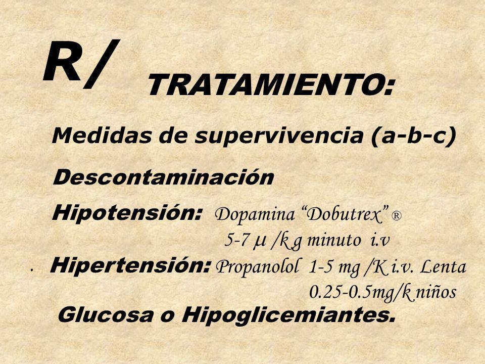 R/ TRATAMIENTO: Medidas de supervivencia (a-b-c) Descontaminación