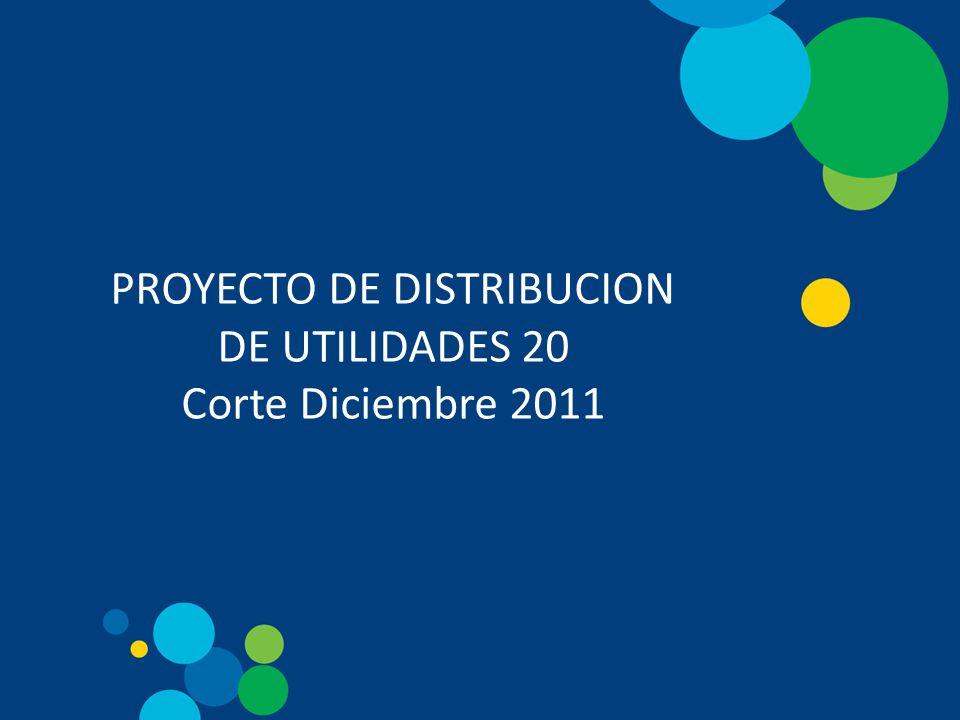 PROYECTO DE DISTRIBUCION DE UTILIDADES 20 Corte Diciembre 2011