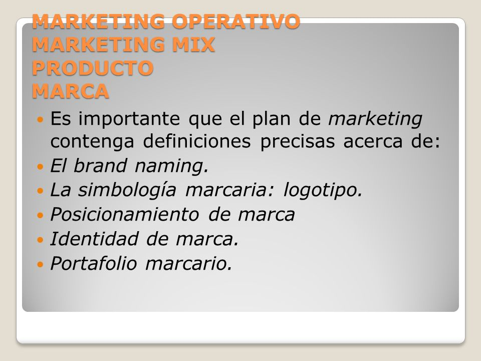 MARKETING OPERATIVO MARKETING MIX PRODUCTO MARCA