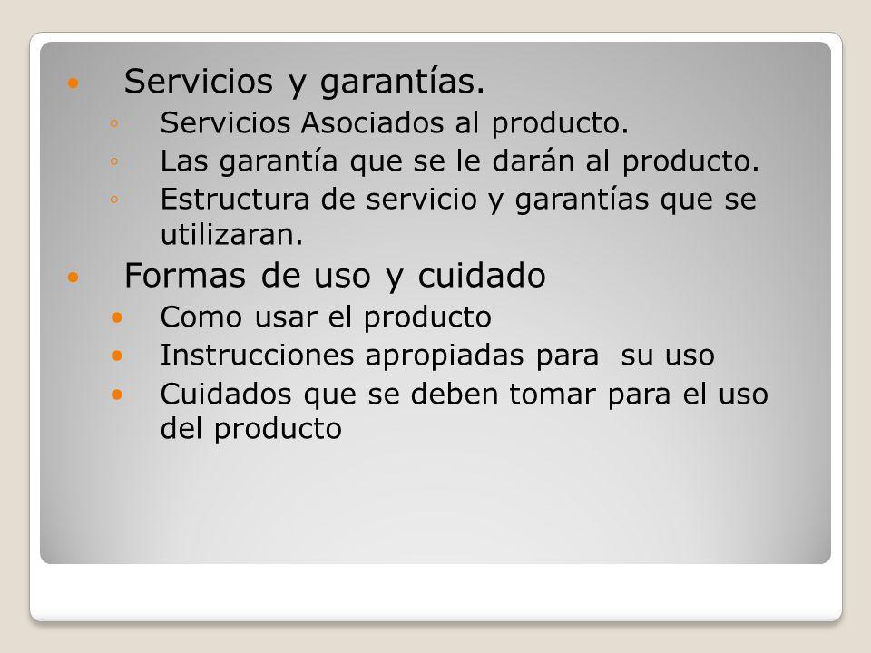 Servicios y garantías. Formas de uso y cuidado