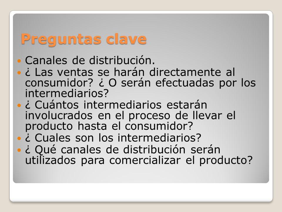 Preguntas clave Canales de distribución.