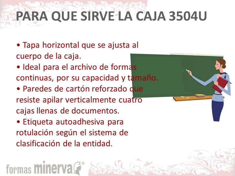 PARA QUE SIRVE LA CAJA 3504U Tapa horizontal que se ajusta al cuerpo de la caja.