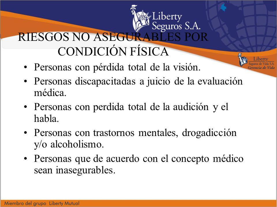 RIESGOS NO ASEGURABLES POR CONDICIÓN FÍSICA