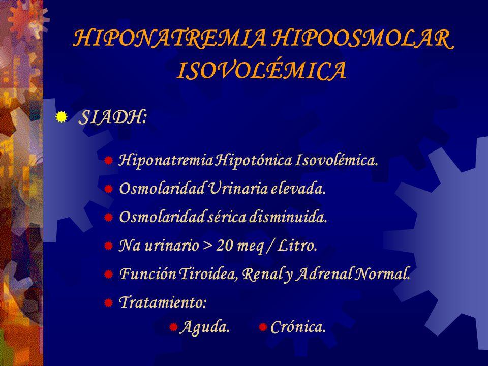 HIPONATREMIA HIPOOSMOLAR ISOVOLÉMICA