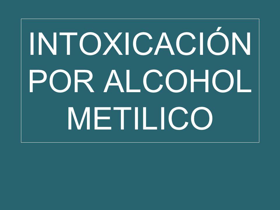 INTOXICACIÓN POR ALCOHOL METILICO