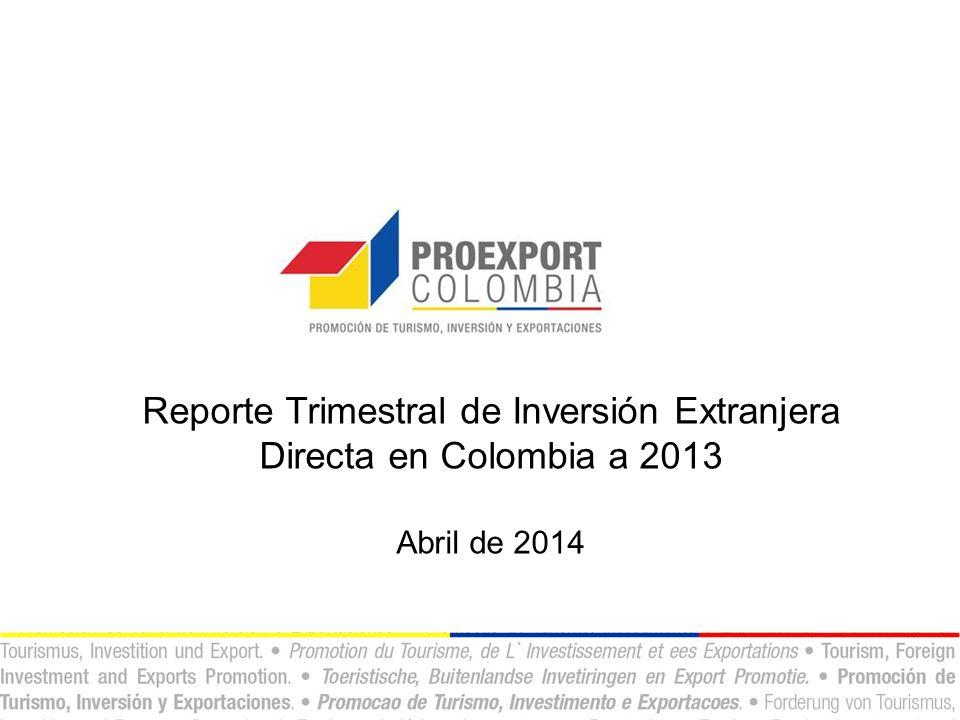 Reporte Trimestral de Inversión Extranjera Directa en Colombia a 2013
