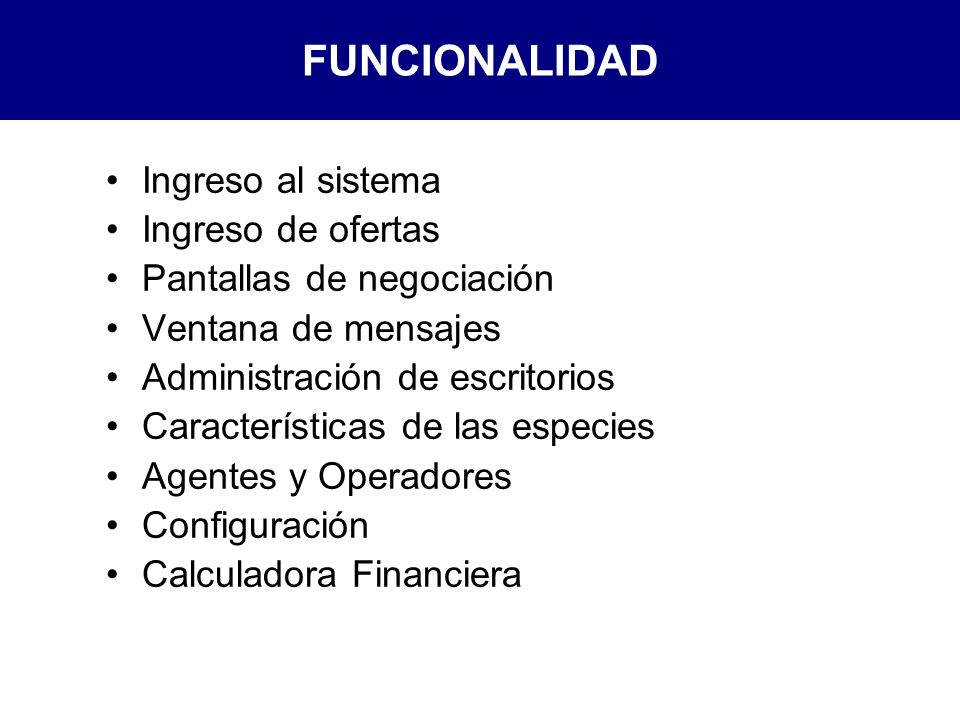 FUNCIONALIDAD Ingreso al sistema Ingreso de ofertas
