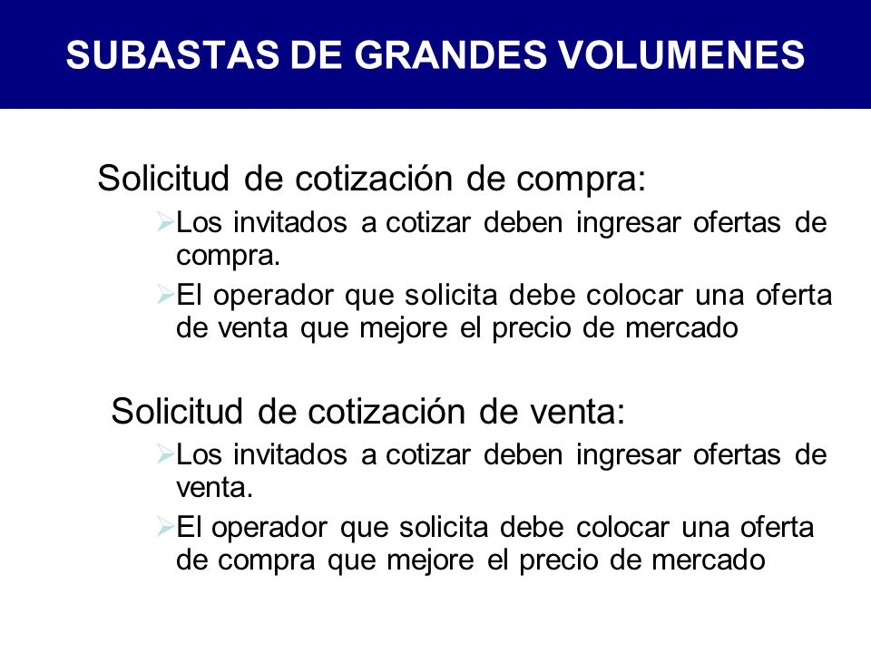 SUBASTAS DE GRANDES VOLUMENES