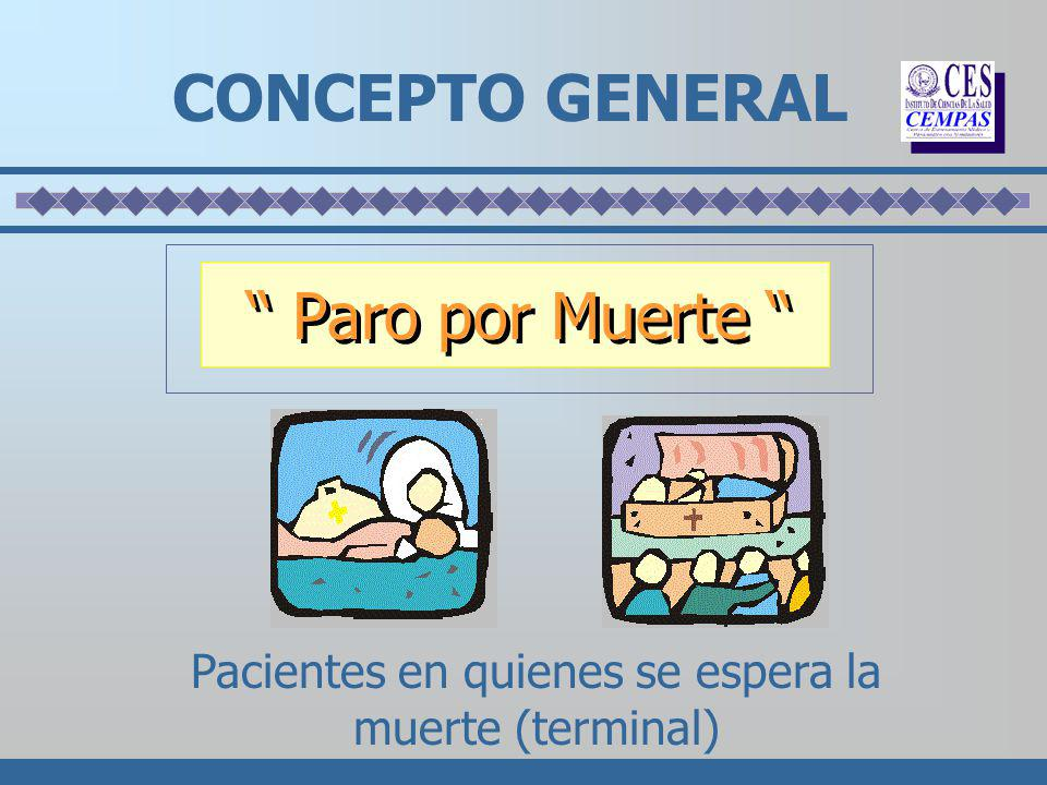 Pacientes en quienes se espera la muerte (terminal)