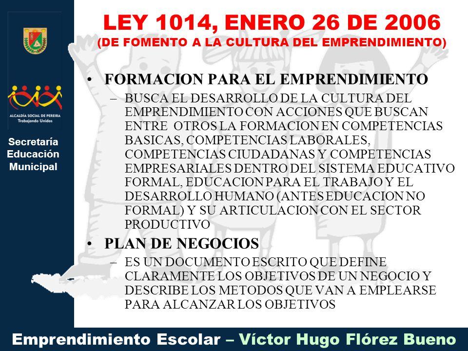 LEY 1014, ENERO 26 DE 2006 (DE FOMENTO A LA CULTURA DEL EMPRENDIMIENTO)