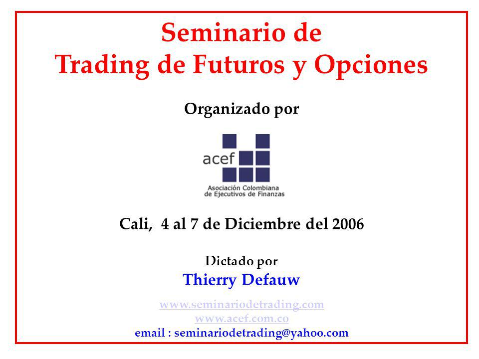 Trading de Futuros y Opciones Cali, 4 al 7 de Diciembre del 2006