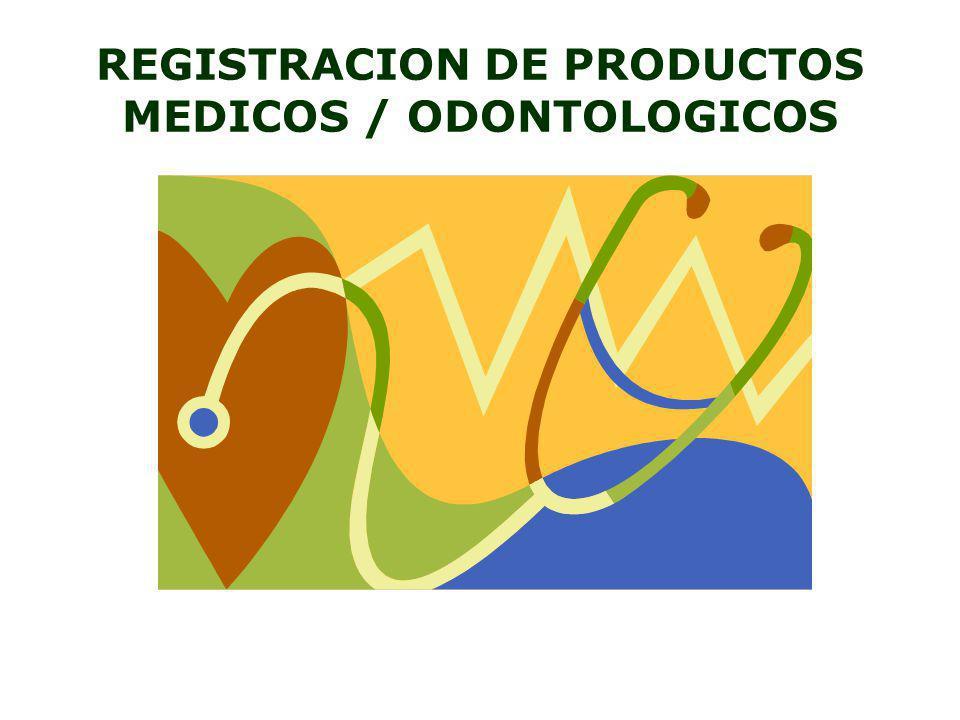 REGISTRACION DE PRODUCTOS MEDICOS / ODONTOLOGICOS
